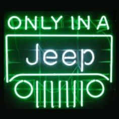 Only in a Jeep Neon Sign Light