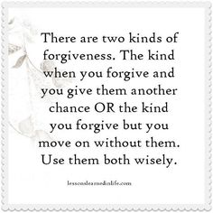 Lessons Learned in LifeTwo kinds of forgiveness. - Lessons Learned in Life The Words, Lessons Learned In Life, Life Lessons, Forgive Yourself Quotes, Quotes To Live By, Me Quotes, Quotable Quotes, Daily Quotes, Quotes About Moving On From Love