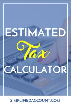 A FREE Tax calculator to help you calculate your estimated quarterly taxes.