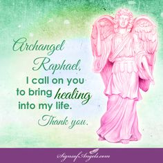 Archangel Raphael is the Angel Of Healing. Ask him to bring healing into your life.   ~ Karen Borga, The Angel Lady
