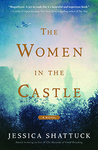 The Women in the Castle: A Novel  by Jessica Shattuck  Published: 3/28/2017 by William Morrow  ISBN: 9780062563668