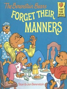 The Berenstain Bears Forget Their Mannersby Stan and Jan Berenstain