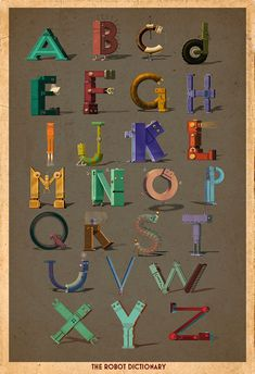 Complete Robot Alphabet Poster by Chris Muller. TheRobotDictionary on Etsy.  I love this! It's on my Xmas wish list, great in a library, cute in a child's room, I can envision this in several spaces.