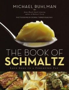 Fat is flavor, and schmaltz is the fat I grew up on. Leave it Ruhlman to write an entire book on it, demystifying a key ingredient in Jewish cooking.