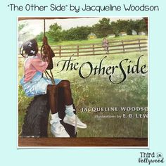 The Other Side by Jacqueline Woodson (activity included)