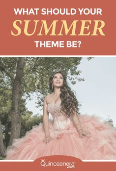 What should your Summer Quinceanera theme be?