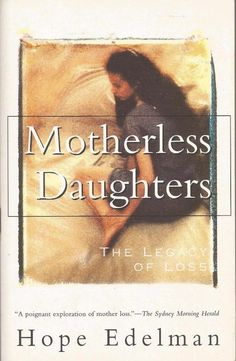 Motherless Daughters - The Legacy of Loss by Hope Edelman - Paperback - S/Hand