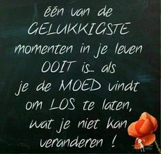 Één van de gelukkigste momenten in je leven ooit is ... Happy Quotes, Best Quotes, Love Quotes, Inspirational Quotes, Dutch Words, Words Quotes, Sayings, Dutch Quotes, Messages