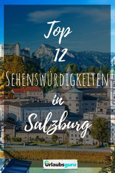 Top 12 Salzburg Sehenswürdigkeiten Head to the charming city of Salzburg and look forward to sights such as the Hohensalzburg Fortress, Mozart's birthplace and the magnificent Residenzplatz square. Destinations, Packing List For Vacation, Salzburg Austria, Innsbruck, Van Life, Trip Planning, In The Heights, Attraction, Travel Tips