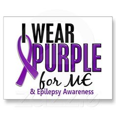 I Wear Purple For My Girlfriend 10 Epilepsy Postcard Epilepsy Quotes, Epilepsy Facts, Epilepsy Awareness Month, Epilepsy Seizure, Cancer Awareness, Seizure Disorder, Purple Day, Types Of Arthritis