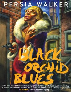 """""""Black Orchid Blues"""" by Persia Walker Great Books, My Books, Greatest Mysteries, Beautiful Book Covers, Book Writer, Black Orchid, Mystery Novels, Blue Books, Reading Challenge"""