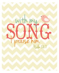 "Psalm 28:7 ~ ""The Lord is my strength and my shield; My heart trusted in Him, and I am helped; Therefore my heart greatly rejoices, And with my song I will praise Him."" ♥"
