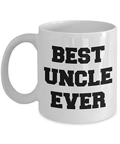 Funny Gifts For Uncle - Best Uncle Ever - Uncle Coffee Mug - Unique Gifts Idea - 11 oz Ceramic Mug