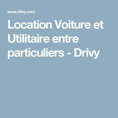 Location Voiture et Utilitaire entre particuliers - Drivy