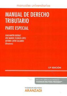Manual de derecho tributario. Parte especial / Juan Martín Queralt, José Manuel Tejerizo López, Antonio Cayón Galiardo, directores ; Juan Martín Queralt ... [et al.]