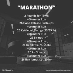 """Marathon"" WOD - 2 Rounds for Time: 400 meter Run; 26 Hand Release Push-ups; 400 meter Run; 26 Kettlebell Swings (53/35 lb); 400 meter Run; 26 Sit-ups; 400 meter Run; 26 Deadlifts (75/55 lb); 400 meter Run; 26 Air Squats; 400 meter Run; 26 Box Jumps (24/20 in)"