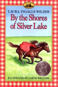 By the Shores of Silver Lake by Laura Ingalls Wilder; 1940 Newbery Honor Book