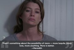 "Things are not better in moderation. | 23 Life Lessons We Learned From ""Grey's Anatomy"""
