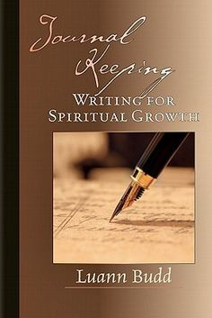 """[""""Luanne Budd offers to help you get started journaling, and she introduces you to the power of writing as a spiritual discipline through helpful tips and examples from her own journals.""""] $15.99"""