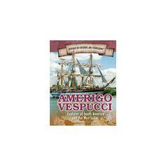 Amerigo Vespucci : Explorer of South America and the West Indies (Vol 1) (Library) (Heather Moore Niver)
