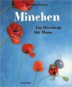 Minchen - Ein Geschenk für Mama: Amazon.de: Quentin Gréban: Bücher