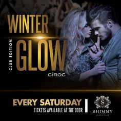 Winter Glow: Club Edition. Party every Sat and Sun in the Shimmy Beach Club  Tickets at door Download the App for details