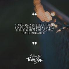 Terima kasih untuk seluruh kisah juga memori yang takkan terganti. Aku berharap, di lain hari masih ada kesempatan untukku kembali. .  Teruntuk @nikenjani . #untuknyalewatkata #Berbagirasa  #yangterdalam #quote #poetry #poet #poem #puisi #sajak