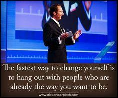 Surround yourself with the RIGHT people! Umgib' Dich mit den RICHTIGEN Menschen!