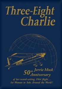 Three-Eight Charlie: authored by Jerrie Mock, the first woman to fly around the world--about her flight
