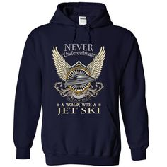 Never Underestimate A Woman With A Jet Ski T Shirt, Hoodie, Sweatshirt