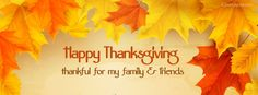 Happy Thanksgiving ThankfulMy Family and Friends Facebook Cover CoverLayout.com Thanksgiving Facebook Covers, Happy Thanksgiving, Facebook Cover Images, Facebook Timeline Covers, Fb Covers, All Things Cute, Color Street, Cover Photos, Cute Wallpapers