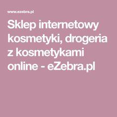 Sklep internetowy kosmetyki, drogeria z kosmetykami online - eZebra.pl
