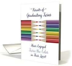 "For the parents of graduating twins, the front shows matching pairs of colorful pencils and says the parents have enjoyed ""twice the color"" in their lives, a subtle reference to (1) the many times they needed to buy two sets of crayons and (2) the cheerfulness & variety that twins bring into their lives. To change the inside text or add photos, select the ""Personalize"" button © Good Things By Gorge."