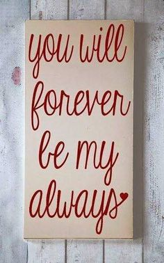 You will forever be my always sticker - couple decor - love quote valentine . - You will always be my always sticker – couple decor – love quote valentine you will forever be - Quotes Valentines Day, My Funny Valentine, Valentine Ideas, Happy Valentines Day For Him, Husband Valentine, Ideias Diy, Love My Husband, My Love, Love Always