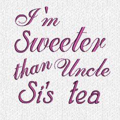 Im sweeter than Uncle Si's tea- Custom Embroidered Bib