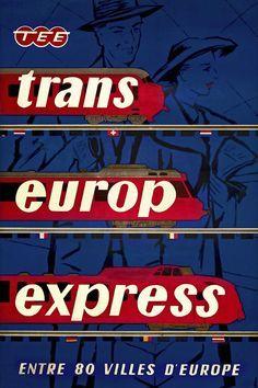 TEE • Trans Europ Express • Entre 80 villes d'Europe ~ Jan de Haan