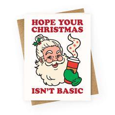 Hope Your Christmas Isn't Basic Greetingcard