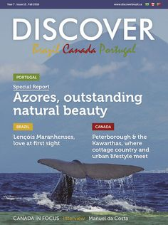The Discover Brazil Magazine promotes culture, business and tourism in Brazil, Canada and Portugal. Discover Magazine, Urban Cottage, Peterborough, Brazil, Costa, Natural Beauty, First Love, Portugal, Tourism