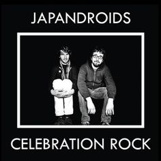 Japandroids - Celebration Rock (2012)
