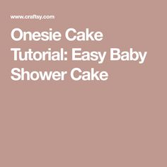 Onesie Cake Tutorial: Easy Baby Shower Cake