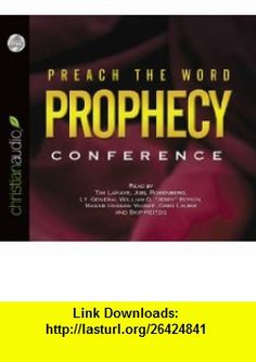 Preach the Word Prophecy Conference (9781610451710) Greg Laurie, Joel C. Rosenberg, Tim F. LaHaye, William G. Boykin, Mosab Hassan Yousef, Skip Heitzig , ISBN-10: 1610451716  , ISBN-13: 978-1610451710 ,  , tutorials , pdf , ebook , torrent , downloads , rapidshare , filesonic , hotfile , megaupload , fileserve