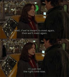 """""""if we're meant to meet again, then we'll meet again"""" - Serendipity , movie quotes"""