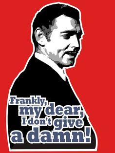 Rhett Butler said so !!!!
