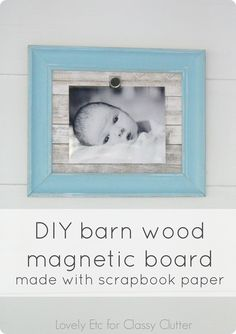 DIY barn wood magnetic board - this is actually made with scrapbook paper which makes it so simple and easy to make!