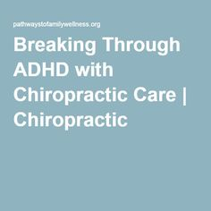 Breaking Through ADHD with Chiropractic Care | Chiropractic