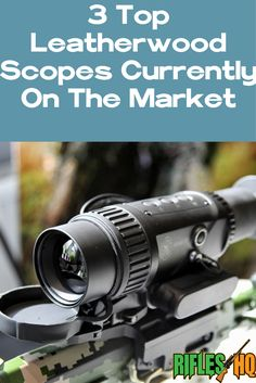 3 Top Leatherwood Scopes Currently On The Market hunting | hunting quotes | Hunting, Fishing and the Great Outdoors shooting star costume | shooting star tattoo | shooting star | shooting range outfit | shooting gender reveal | rifles | rifles or ruffles gender reveal | rifles or ruffles | rifles racks and deer tracks | rifles for women |