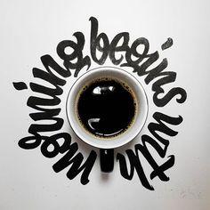morning begins with #coffee #type #handtype #customtype #letteringco #lettering #handlettering #strengthinletters #typism #customlettering #handdrawn #calligraphy #thedailytype #illustration #letters #welovetype #ilovetypography #handwritten #instaart #typematters #brushtype #typespire #artoftype #designspiration #50words #tyxca #handmadefont #goodtype #typegang #typographyinspired