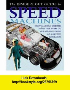 Speed Machines (Inside and Out Guides) (Inside and Out Guides) (9780431183091) Clint Twist , ISBN-10: 0431183090  , ISBN-13: 978-0431183091 ,  , tutorials , pdf , ebook , torrent , downloads , rapidshare , filesonic , hotfile , megaupload , fileserve