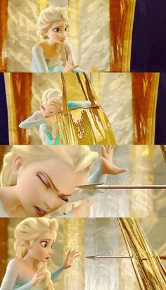 "Frozen- Elsa's just like ""whoa! i almost died!"" then she's like""oh it's on!"""