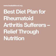 Best Diet Plan for Rheumatoid Arthritis Sufferers – Relief Through Nutrition